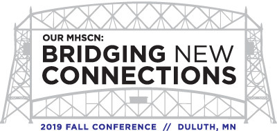 Our MHSCN Bridging New Connections 2019 Fall Conference Duluth Minnesota