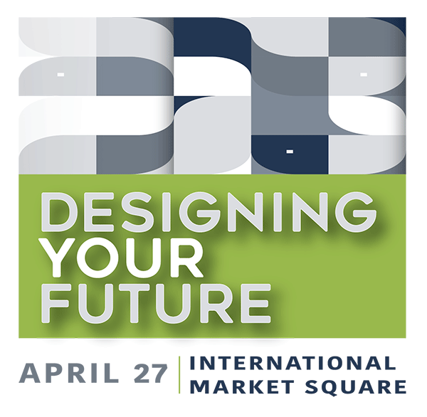 Designing Your Future is on april 27 in International Market Square